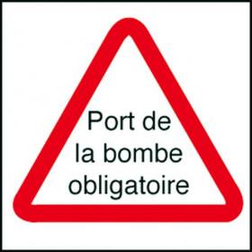 """PANNEAU """"PORT DE LA BOMBE OBLIGATOIRE"""""""