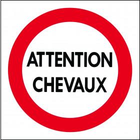 """PANNEAU """"ATTENTION CHEVAUX"""""""