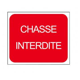 """PANNEAU """"CHASSE INTERDITE"""""""
